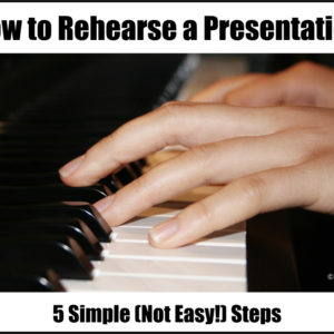 How to Rehearse a Presentation